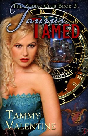 Taurus Tamed : The Zodic Club, Book 3 - Tammy Valentine