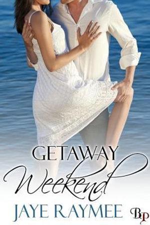 Getaway Weekend - Jaye Raymee