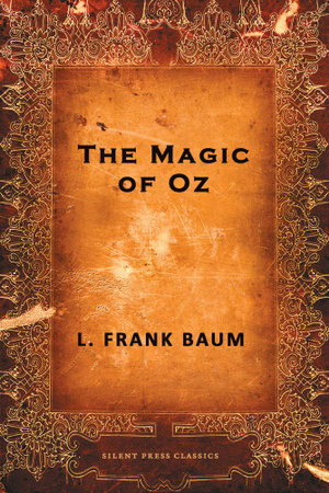 The Magic of Oz - L. Frank Baum
