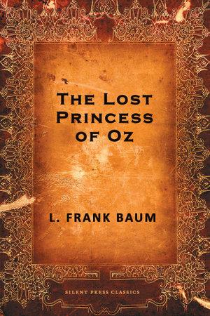 The Lost Princess of Oz - L. Frank Baum