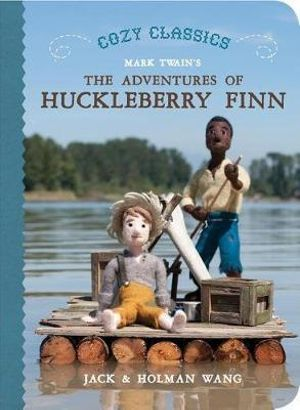Cozy Classics : The Adventures of Huckleberry Finn - Holman Wang