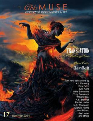 Able Muse, Translation Anthology Issue, Summer 2014 (No. 17 - Print Edition) - Charles Martin