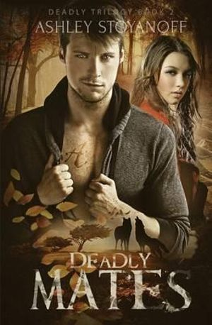 Deadly Mates - Ashley Stoyanoff
