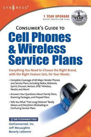 Consumer's Guide to Cell Phones and Wireless Service Plans - Syngress Media