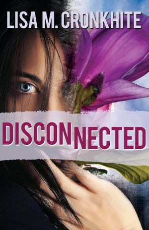 Disconnected : Split Between Me and Her - Lisa M Cronkhite