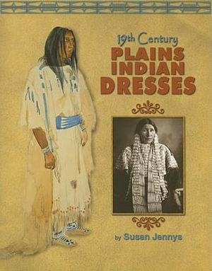19th Century Plains Indian Dresses Susan Jennys