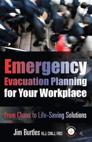 Emergency Evacuation Planning for Your Workplace : From Chaos to Life-Saving Solutions - Jim Burtles