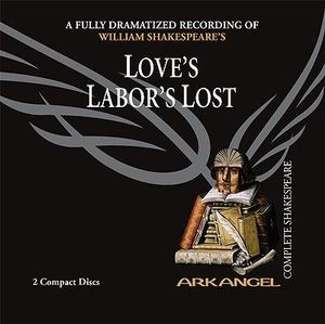 Love S Labor S Lost : Arkangel Complete Shakespeare - William Shakespeare