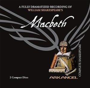 Macbeth : Arkangel Complete Shakespeare - William Shakespeare