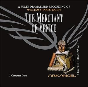 The Merchant of Venice : Arkangel Complete Shakespeare - William Shakespeare