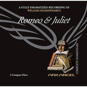 Romeo and Juliet : Arkangel Complete Shakespeare - William Shakespeare
