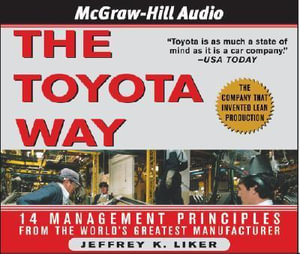 The Toyota Way : What Toyota Can Teach Any Business About High Quality, Efficience, and Speed - Jeffrey K. Liker