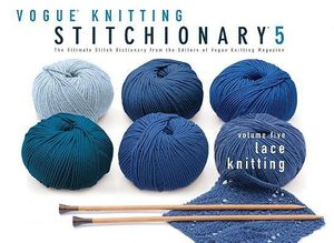 Booktopia - Vogue Knitting Stitchionary, Lace Knitting v. 5 by Editors of &qu...