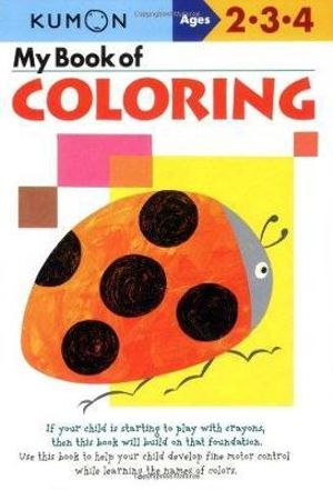 My Book of Coloring : Ages 2-3-4 - Kumon