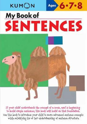 My Book of Sentences : Ages 6,7, 8 - Kumon Publishing