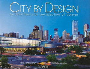 City Design: Denver: An Architectural Perspective of Denver (City
