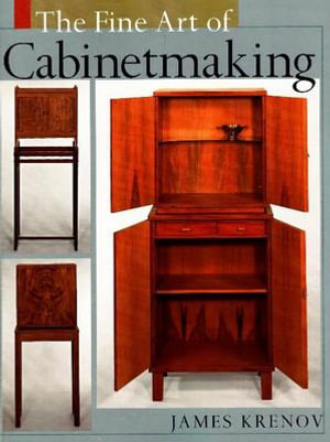 Fine Art of Cabinet Making - James Krenov