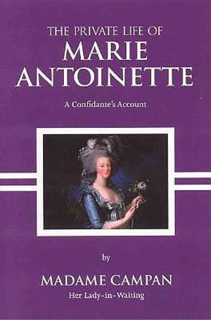The Private Life of Marie Antoinette - Madame Campan