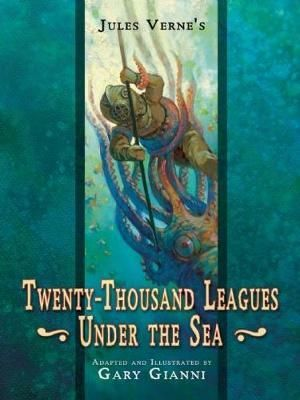 Jules Verne's Twenty-Thousand Leagues Under the Sea - Gary Gianni
