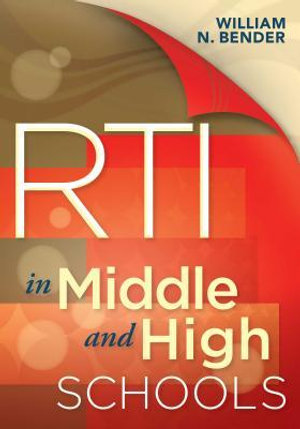 RTI in Middle and High Schools William N. Bender
