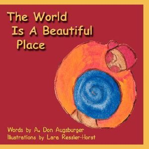 Booktopia The World Is A Beautiful Place By A Don Augsburger 9781934246443 Buy This Book Online