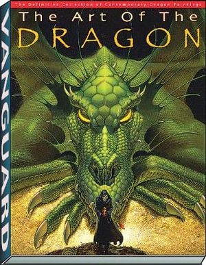 ART OF THE DRAGON PB: The Definitive Collection of Contemporary Dragon Painting J. David Spurlock and Patrick Wilshire