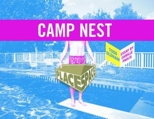 Camp Nest : Place Space Series - Todd Oldham