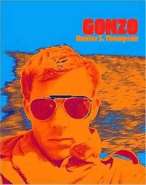 Gonzo by Hunter S. Thompson - Hunter S. Thompson