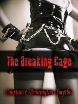 The Breaking Cage - Constance Pennington Smythe