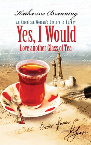 Yes I Would Love Another Glass of Tea : Unabridged - Katharine Branning