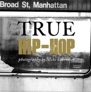 True Hip Hop - Mike Schreiber