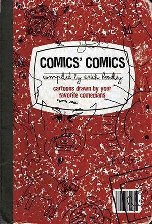 Comics' Comics : Cartoons Drawn by Your Favorite Comedians - Erich Beasely