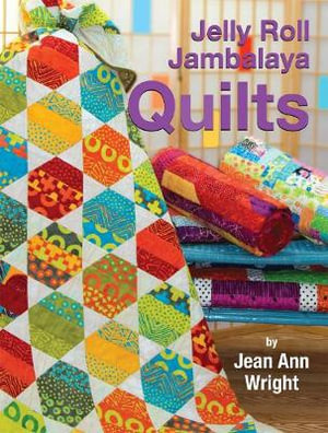 Jelly Roll Jambalaya Quilts - Jean Ann Wright