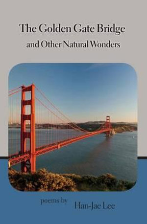 The Golden Gate Bridge and Other Natural Wonders - Han-Jae Lee
