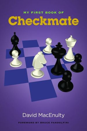My First Book of Checkmate - David Macenulty