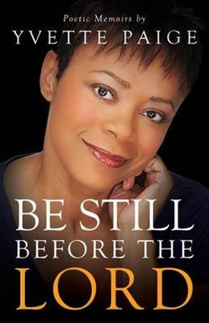 Be Still Before the Lord - Yvette Paige