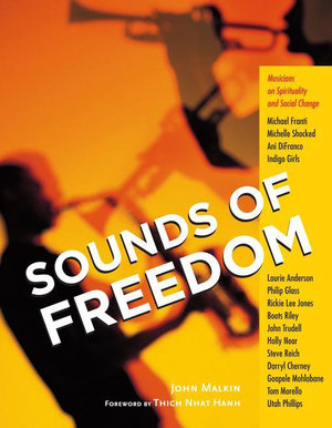 Sounds of Freedom : Musicians on Spirituality and Social Change - John Malkin