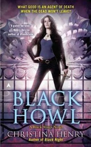 Black Howl : A Black Wings Novel : Book 3 - Christina Henry