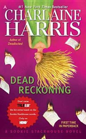 Dead Reckoning : Sookie Stackhouse / Southern Vampire Series : Book 11 - Charlaine Harris