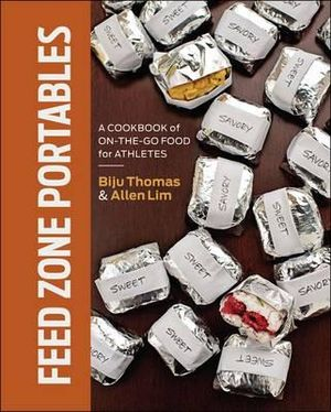 Feed Zone Portables : A Cookbook of On-The-Go Food for Athletes - Biju Thomas