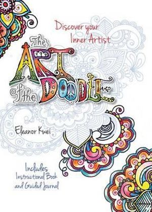 Art of the Doodle : Discover Your Inner Artist - Includes Instructional Book and Guided Journal - Eleanor Kwei