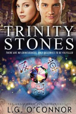 Trinity Stones : The Angelorum Twelve Chronicles - L G O'Connor