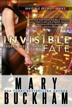 Invisible Fate Book Three : Alex Noziak - Mary Buckham