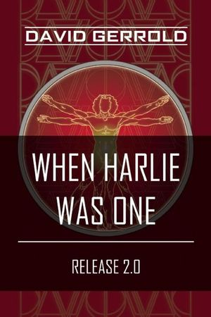 When HARLIE Was One : Release 2.0 - David Gerrold