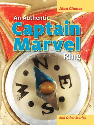 An Authentic Captain Marvel Ring and Other Stories - Alan Cheuse
