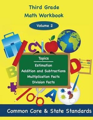 Third Grade Math Volume 2 : Estimation, Addition and Subtraction, Multiplication Facts, Division Facts - Todd DeLuca