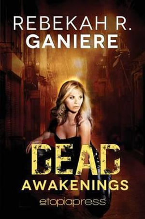 Dead Awakenings - Rebekah R Ganiere