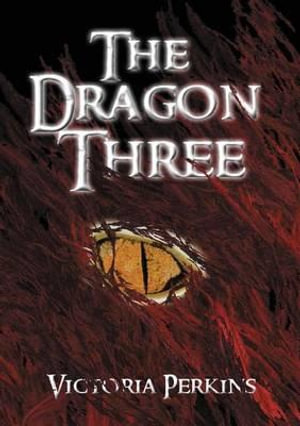 The Dragon Three - Victoria Perkins
