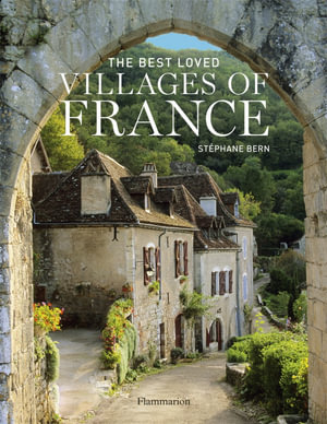 The Best Loved Villages of France - Stephane Bern