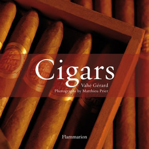 Cigars : The World's Finest Cigars v. 1 - Vahe Gerard